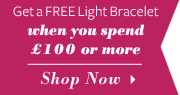 Get the Light Bracelet Free when you spend £100 or more! Shop Now