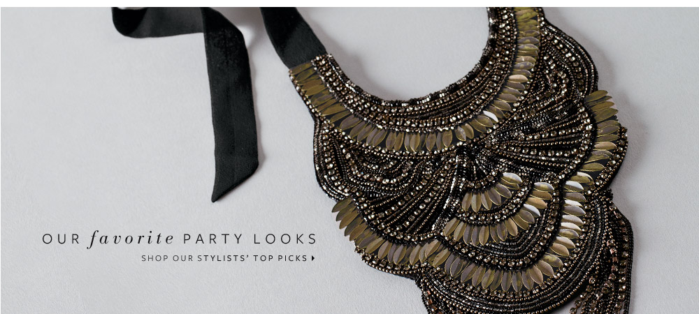 Our Favorite Party Looks - Shop our Stylists' Top Picks